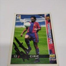 Coleccionismo deportivo: CROMO AUTOGRAFIADO CIRIC - BARCELONA.. Lote 218211110