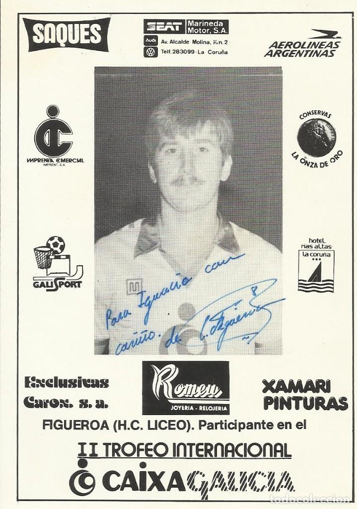 CARLOS FIGUEROA. AUTÓGRAFO, FIRMA. HOCKEY PATINES. LICEO CAIXA GALICIA. 1982-83. CAMPEÓN LIGA. (Coleccionismo Deportivo - Documentos de Deportes - Autógrafos)
