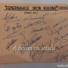 Colecionismo desportivo: FENERBHACE SPOR KULUBU. (ISTANBUL). AUTÓGRAFOS ORIGINALES (1960). Lote 270688443