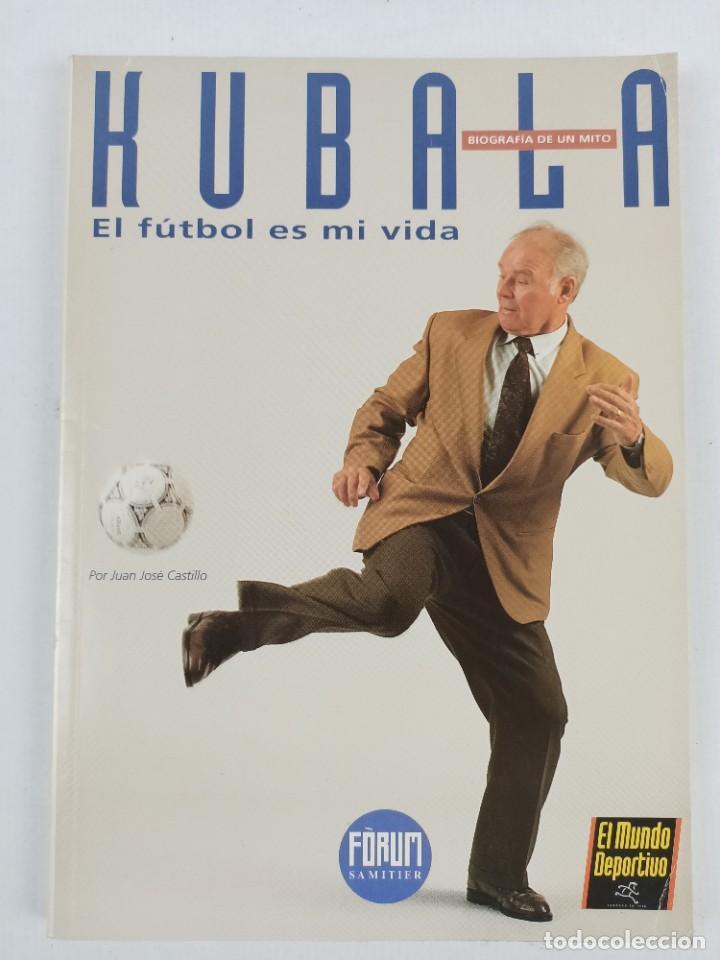 Coleccionismo deportivo: KUBALA - EL FUTBOL ES MI VIDA - DEDICATORIA y FIRMA de KUBALA a FELIX MILLET - Foto 2 - 287702523