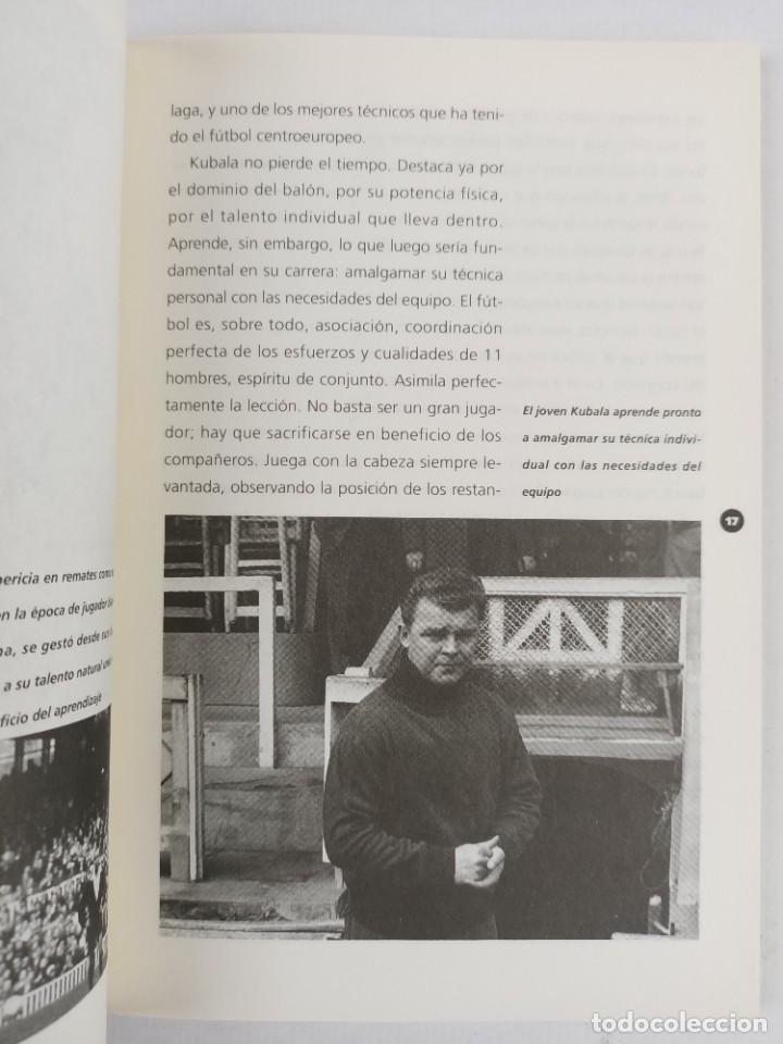 Coleccionismo deportivo: KUBALA - EL FUTBOL ES MI VIDA - DEDICATORIA y FIRMA de KUBALA a FELIX MILLET - Foto 5 - 287702523