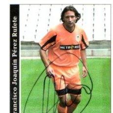 Coleccionismo deportivo: CROMO FIRMADO - AUTOGRAFO FUTBOL - RUFETE - VALENCIA. Lote 288144558