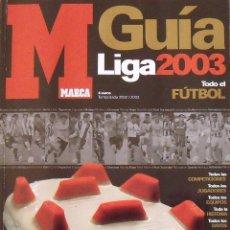 Coleccionismo deportivo: GUÍA MARCA LIGA 2002-2003. 311 AUTÓGRAFOS, AUTOGRAPHS, FIRMAS ORIGINALES EQUIPOS 1ª DIVISIÓN FÚTBOL. Lote 288313983
