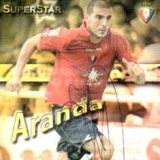Coleccionismo deportivo: CROMO FIRMADO - AUTOGRAFO FUTBOL - ARANDA - OSASUNA. Lote 288347873