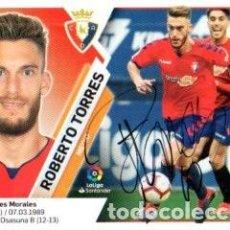 Coleccionismo deportivo: CROMO FIRMADO - AUTOGRAFO FUTBOL - ROBERTO TORRES - OSASUNA. Lote 288349888