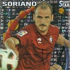 Coleccionismo deportivo: CROMO FIRMADO - AUTOGRAFO FUTBOL - SORIANO - OSASUNA. Lote 288350348