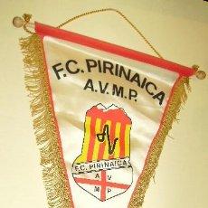 Coleccionismo deportivo: BANDERÍN DEL FUTBOL CLUB PIRENAICA - MANRESA (BAGES), 1979. Lote 18676419