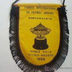 Coleccionismo deportivo: BANDERIN DEL TORNEO INTERNACIONAL DE FUTBOL JUVENIL - PORTUGALETE 1.989 - VIZCAYA. Lote 23532843