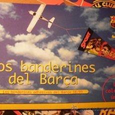 Coleccionismo deportivo: LOS BANDERINES DEL BARÇA / UNA COLECCION ÚNICA . Lote 19928440