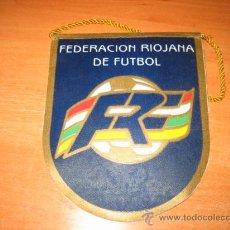 Coleccionismo deportivo: BANDERIN FEDERACION RIOJANA DE FUTBOL. Lote 26133694