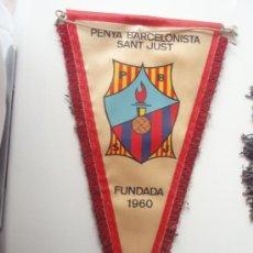 Coleccionismo deportivo: ANTIGUO BANDERIN DE LA PEÑA BARCELONISTA SANT JUST. Lote 29195015