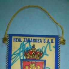Coleccionismo deportivo: BANDERIN DEL REAL ZARAGOZA FIRMADO POR LUIS COSTA Y OTROS JUGADORES AÑO 2000. Lote 30178669