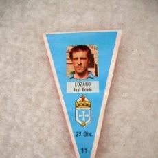 Coleccionismo deportivo: LOZANO REAL OVIEDO CROMO FÚTBOL MINI BANDERÍN Nº 11. CHICLE, SORTEO MONTESA O VESPINO, AÑOS 70-80. Lote 30298613