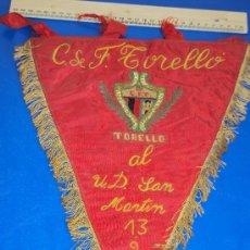 Coleccionismo deportivo: (BB-5)BANDERIN FUTBOL C.F.TORELLO AL U.D.SAN MARTIN 13-2-66. Lote 81583592