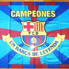 Coleccionismo deportivo: BANDERA FLAG FC BARCELONA - CAMPEONES, UN BARÇA DE LEYENDA - 110 X 76 CM. . / 1. Lote 31903444