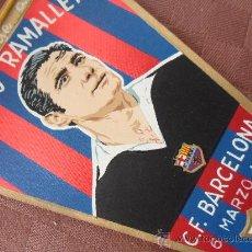 Coleccionismo deportivo: ANTIGUO BANDERIN DEL HOMENAJE A RAMALLETS FUTBOL CLUB F.C BARCELONA FC BARÇA CF VER FOTOS AÑO 1962. Lote 33409468