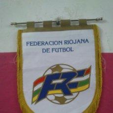 Coleccionismo deportivo: BANDERIN FUTBOL FEDERACION RIOJANA, EN TELA. Lote 36825396
