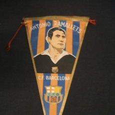 Coleccionismo deportivo: BANDERIN - CLUB DE FUTBOL BARCELONA - ANTONIO RAMALLETS - BARÇA - . Lote 37440388