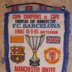 Coleccionismo deportivo: ANTIGUO BANDERIN, F.C BARCELONA, MANCHESTER UNITED, FINAL COPA DE EUROPA, 15-05-1991. Lote 38373768
