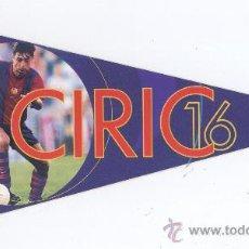 Coleccionismo deportivo: BANDERIN ADHESIVO *CIRIC* - F.C. BARCELONA (BARÇA) - SPORT. Lote 38537910