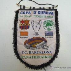 Collezionismo sportivo: BANDERA FUTBOL COPA D´EUROPA 1/4 FINAL CHAMPIONS LEAGUE F C BARCELONA PANATHINAIKOS 2002. Lote 39473997