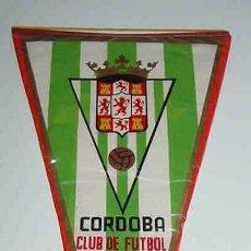 Coleccionismo deportivo: ANTIGUO BANDERIN DE FUTBOL - CORDOBA CLUB DE FUTBOL - MIDE 27 CMS.. Lote 72110629