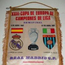 Coleccionismo deportivo: ANTIGUO BANDERIN DE FUTBOL - REAL MADRID - INTER DE MILAN - COPA DE EUROPA - SEMIFINAL - AÑO 1981 -. Lote 38260132