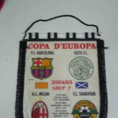 Coleccionismo deportivo: ANTIGUO BANDERIN, FUTBOL CLUB BARCELONA, CELTIC F.C, A.C. MILAN, F.C. SHAKHTAR, GRUPO F, COPA DE EUR. Lote 38278195