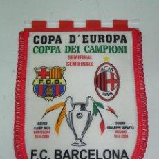 Coleccionismo deportivo: ANTIGUO BANDERIN, FUTBOL CLUB BARCELONA, ACM, SEMIFINAL COPA DE EUROPA, 2006, MIDE 44 X 30 CMS . Lote 38278201