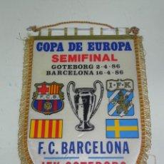 Coleccionismo deportivo: ANTIGUO BANDERIN, FUTBOL CLUB BARCELONA, IFK GOTEBORG, SEMIFINAL COPA DE EUROPA, 2-04-1986, 16-04-19. Lote 38278252