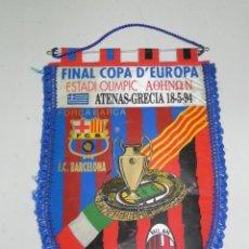 Coleccionismo deportivo: ANTIGUO BANDERIN, FUTBOL CLUB BARCELONA, A.C MILAN, FINAL COPA DE EUROPA, 18-05-1994, MIDE 44 X 30 C. Lote 38278258