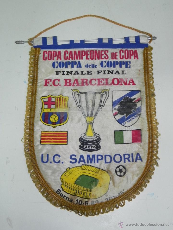 ANTIGUO BANDERIN, FUTBOL CLUB BARCELONA, U.C SAMPDORIA, FINAL COPA DE CAMPEONES DE COPA, 10-05-1989, (Coleccionismo Deportivo - Banderas y Banderines de Fútbol)