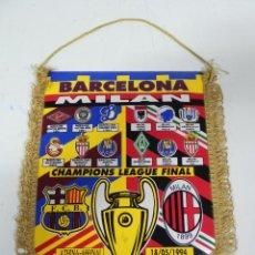Collezionismo sportivo: ANTIGUO BANDERIN, FUTBOL CLUB BARCELONA, MILAN, FINAL CHAMPIONS LEAGUE, 18-05-1994, MIDE 35 X 26 CMS. Lote 38278412