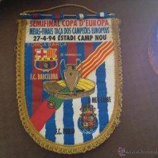 Coleccionismo deportivo: BANDERIN SEMIFINAL 1994 PORTO Y FUTBOL CLUB FC BARCELONA F.C BARÇA CF VER FOTOS ES EL MISMO. Lote 41567358
