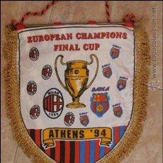 Coleccionismo deportivo: BANDERIN EUROPEAN CHAMPIONS FINAL CUP BARCELONA MILAN FINAL ATHENAS 1.994. Lote 38374376