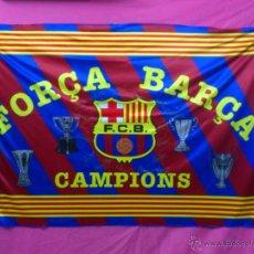 Coleccionismo deportivo: BANDERA FUTBOL CLUB BARCELONA..FORÇA BARÇA CAMPIONS - MEDIDAS 80 X 125. Lote 42302143