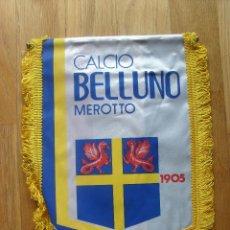 Coleccionismo deportivo: BANDERIN CALCIO BELLUNO MEROTTO. Lote 42629070