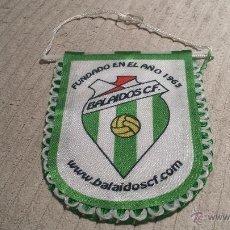 Coleccionismo deportivo: BANDERIN DE FUTBOL -- BALAIDOS C.F.. Lote 46065088