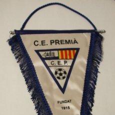 Coleccionismo deportivo: C.E. PREMIA, BANDERIN. Lote 47194510