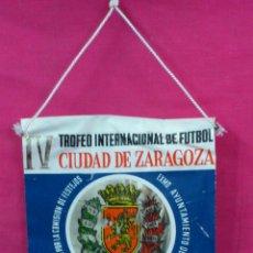 Coleccionismo deportivo: BANDERIN ORIGINAL IV TROFEO INTERNACIONAL DE FUTBOL CIUDAD DE ZARAGOZA 21·22·23 MAYO 1974. Lote 48013795