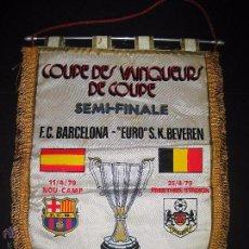 Coleccionismo deportivo: BANDERIN SEMI FINAL RECOPA DE EUROPA 1979 - F.C. BARCELONA - EURO S.K. BEVEREN . Lote 48663324