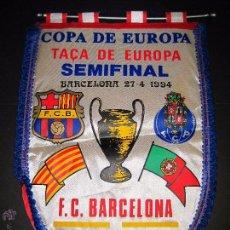 Coleccionismo deportivo: BANDERIN SEMI FINAL COPA DE EUROPA 1994 - F.C. BARCELONA - F.C. OPORTO. Lote 48663350