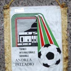 Coleccionismo deportivo: BANDERIN TORNEO INTERNAZIONALE GIOVANILE ANDREA PALLADIO DEUVILLE ACD. Lote 49850627