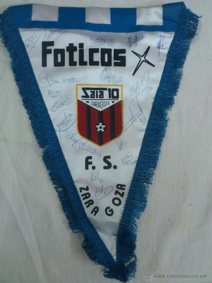 BANDERIN FUTBOL SALA 10 FOTICOS ZARAGOZA FIRMADO POR LA PLANTILLA. AUTOGRAFOS ORIGINALES (Coleccionismo Deportivo - Banderas y Banderines de Fútbol)