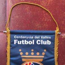 Coleccionismo deportivo: BANDERIN CERDANYOLA DEL VALLES FUTBOL CLUB CFC EQUIPO CATALUNYA CATALUÑA . Lote 52630225