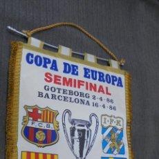 Coleccionismo deportivo: BANDERIN - F.C. BARCELONA - GOTEBORG - SEMIFINAL COPA DE EUROPA - 1986 -. Lote 52777930