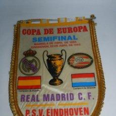 Coleccionismo deportivo: BANDERIN DE LA COPA DE EUROPA, SEMIFINAL, REAL MADRID / P.S.V. EINDHOVEN, MADRID / EINDHOVEN 1988 - . Lote 52833842