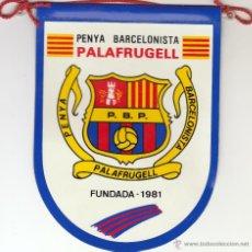 Coleccionismo deportivo: BANDERIN PEÑA BARCELONISTA PALAFRUGELL.FC.BARCELONA.PEQUEÑO.. Lote 53027471