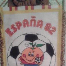 Coleccionismo deportivo: BANDERÍN ESPAÑA 82 NARANJITO 23 X 15 CM.. Lote 53034890