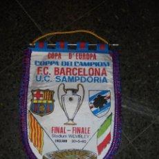 Coleccionismo deportivo: FUTBOL - ANTIGUO BANDERIN COPA D'EUROPA COPPA DEI CAMPIONI F.C.BARCELONA U.C. SAMPDORIA 20-5-92. Lote 53531039